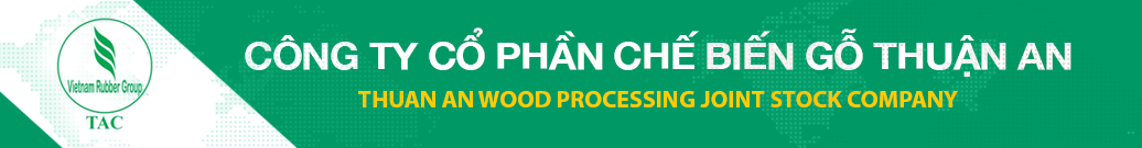THUAN AN WOOD PROCESSING JOINT STOCK COMPANY – GTA